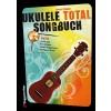 Voggenreiter Ukulele Total  Das Songbuch +CD